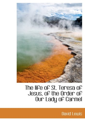 9781117916163: The life of St. Teresa of Jesus, of the Order of Our Lady of Carmel