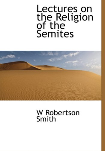 9781117916958: Lectures on the Religion of the Semites