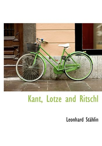 9781117918259: Kant, Lotze and Ritschl