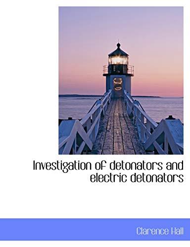 9781117919751: Investigation of detonators and electric detonators