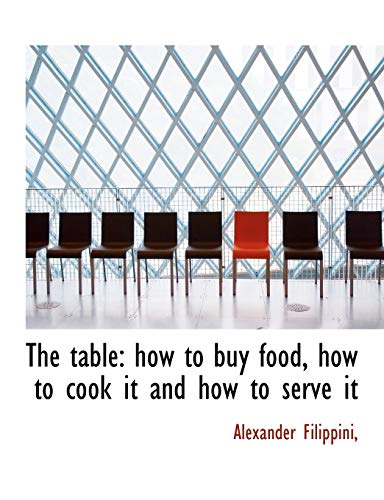 9781117919973: The table: how to buy food, how to cook it and how to serve it