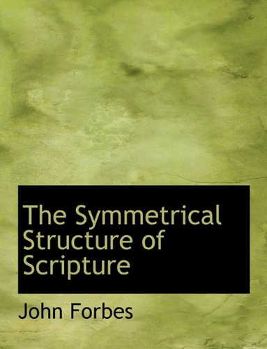 9781117920085: The Symmetrical Structure of Scripture