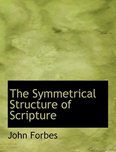 9781117920092: The Symmetrical Structure of Scripture