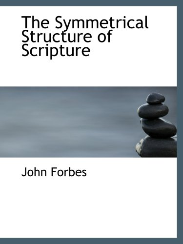 9781117920108: The Symmetrical Structure of Scripture
