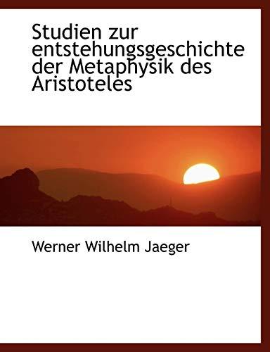 9781117920528: Studien zur entstehungsgeschichte der Metaphysik des Aristoteles (German Edition)