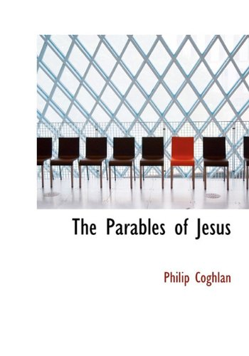 9781117929774: The Parables of Jesus