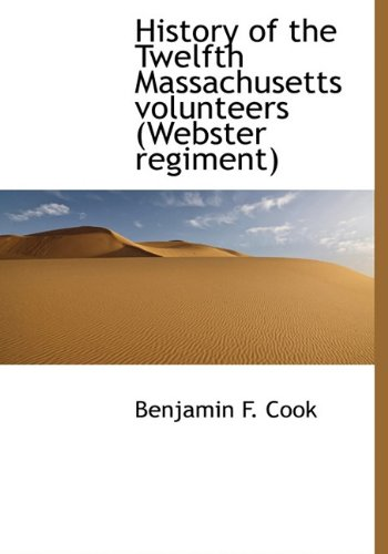 9781117933184: History of the Twelfth Massachusetts volunteers (Webster regiment)