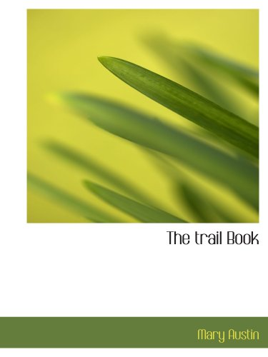 The trail Book (1117935965) by Mary Austin