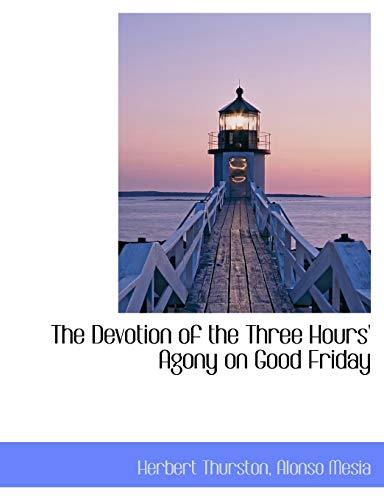 The Devotion of the Three Hoursandapos; Agony: Thurston, Herbert