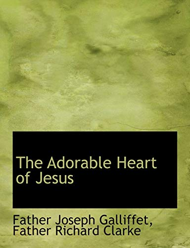 9781117939346: The Adorable Heart of Jesus