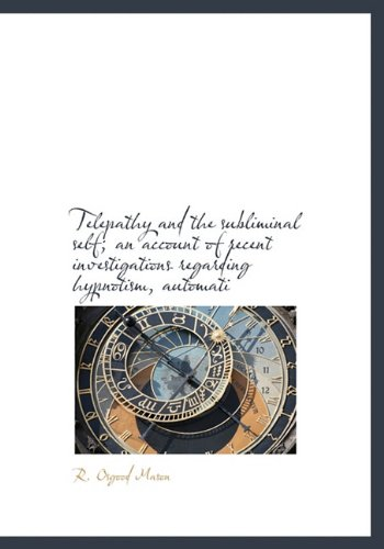 9781117939650: Telepathy and the subliminal self; an account of recent investigations regarding hypnotism, automati