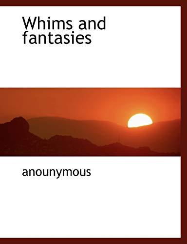 9781117952383: Whims and fantasies