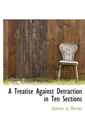 9781117959214: A Treatise Against Detraction in Ten Sections