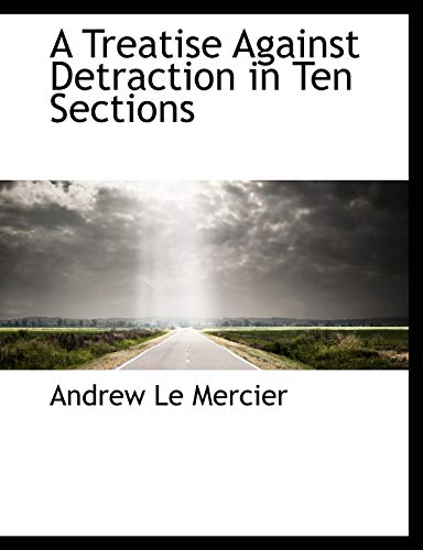 9781117959221: A Treatise Against Detraction in Ten Sections