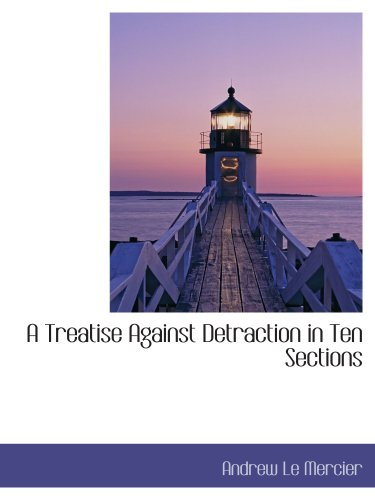 9781117959238: A Treatise Against Detraction in Ten Sections