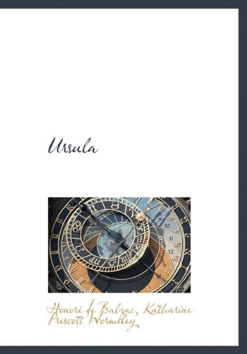 Ursula (9781117965352) by Honoré de Balzac; Katharine Prescott Wormeley