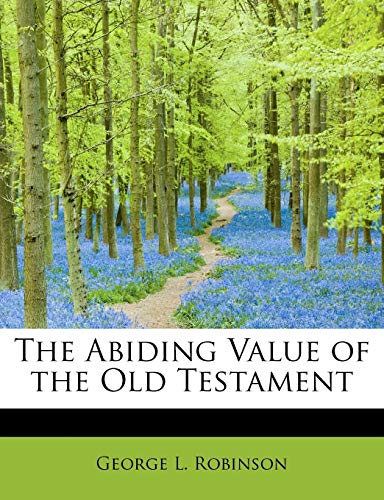 9781117973357: The Abiding Value of the Old Testament
