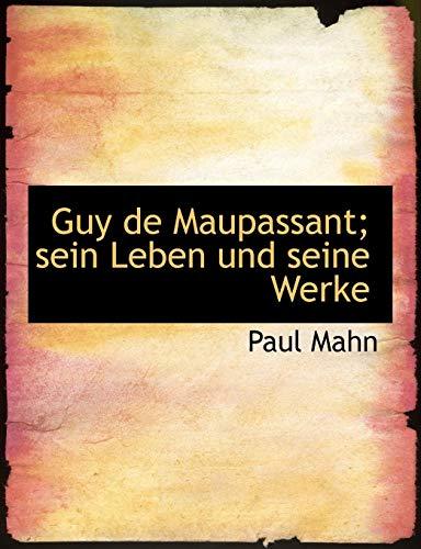 9781117976273: Guy de Maupassant; sein Leben und seine Werke (German Edition)