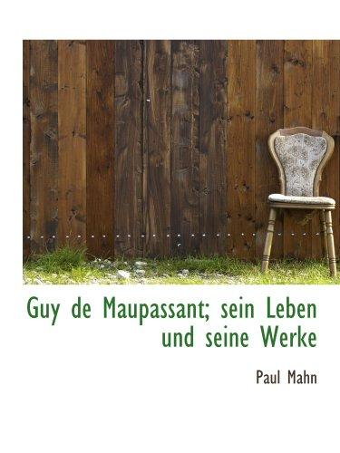 9781117976280: Guy de Maupassant; sein Leben und seine Werke (German Edition)