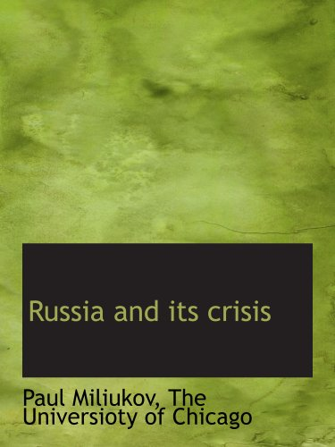 9781117979861: Russia and its crisis
