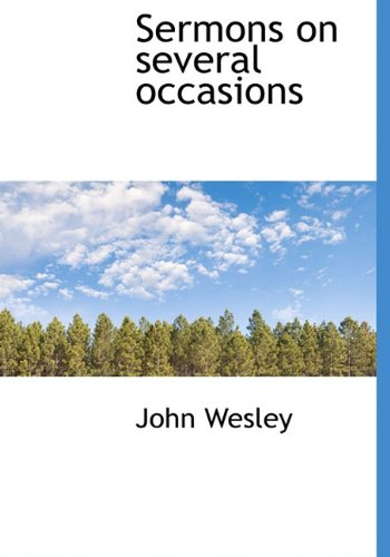 Sermons on several occasions: John Wesley