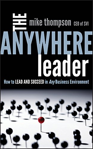 9781118002346: The Anywhere Leader: How to Lead and Succeed in Any Business Environment