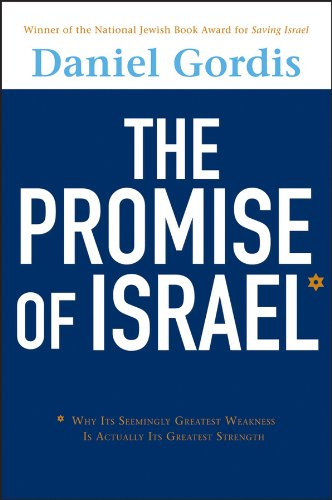 The Promise of Israel: Why Its Seemingly: Gordis, Daniel