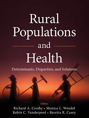 9781118004302: Rural Populations and Health: Determinants, Disparities, and Solutions