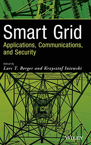 Smart Grid Applications, Communications, and Security: Iniewski, Krzysztof, Berger,