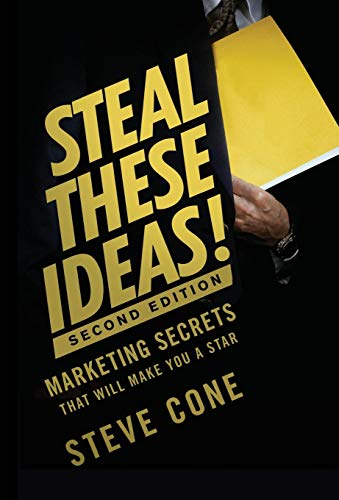 9781118004449: Steal These Ideas!: Marketing Secrets That Will Make You a Star