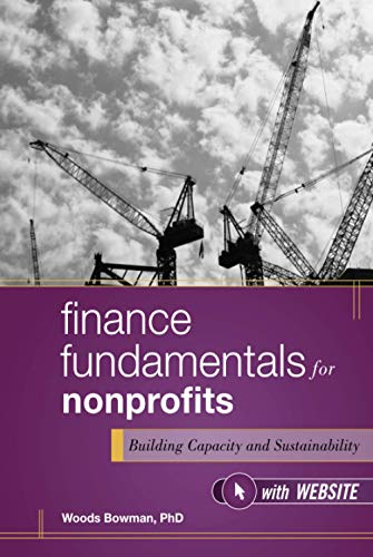 Finance Fundamentals for Nonprofits, with Website: Building: Bowman, Woods