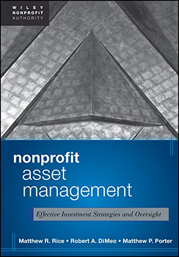 Nonprofit Asset Management: Effective Investment Strategies and Oversight (Hardback): Matthew Rice,...