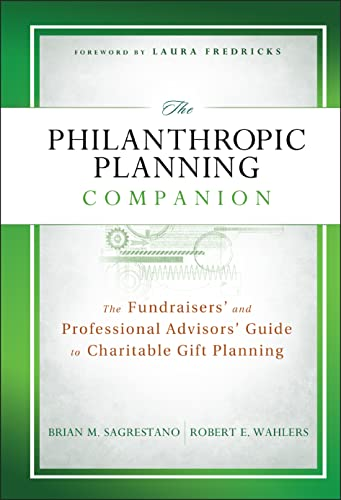 The Philanthropic Planning Companion: The Fundraisers' and Professional Advisors' Guide ...