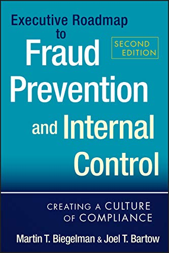 9781118004586: Executive Roadmap to Fraud Prevention and Internal Control: Creating a Culture of Compliance