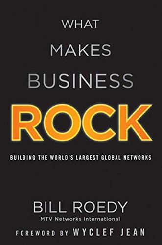 9781118004760: What Makes Business Rock: Building the World?s Largest Global Networks