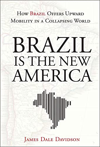 9781118006634: Brazil Is the New America: How Brazil Offers Upward Mobility in a Collapsing World