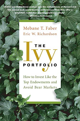 9781118008850: The Ivy Portfolio: How to Invest Like the Top Endowments and Avoid Bear Markets