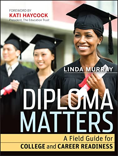 9781118009147: Diploma Matters: A Field Guide for College and Career Readiness