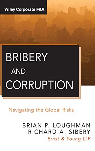 Bribery and Corruption: Navigating the Global Risks: Jeffery Taylor, Richard