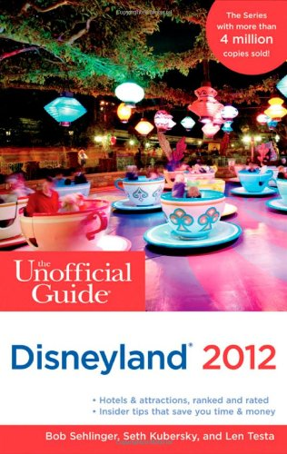9781118012284: The Unofficial Guide to Disneyland 2012 (Unofficial Guides)