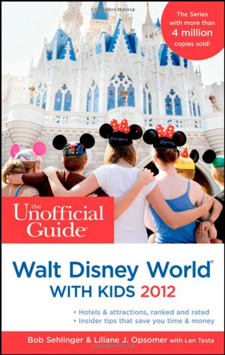 9781118012314: The Unofficial Guide to Walt Disney World with Kids 2012 (Unofficial Guides)