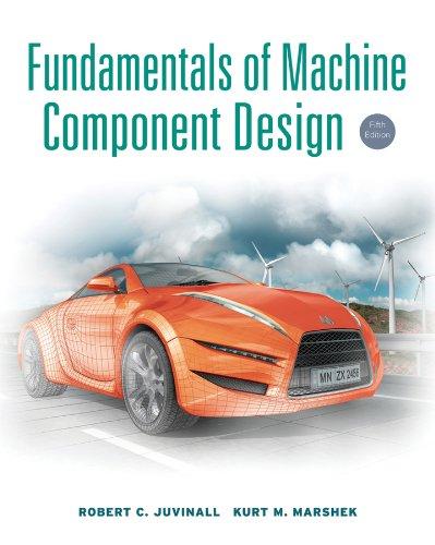 Fundamentals of Machine Component Design: Juvinall, Robert C.;