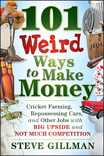 101 Weird Ways to Make Money: Cricket: Steve Gillman