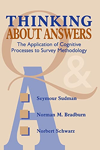 9781118016091: Thinking About Answers: The Application of Cognitive Processes to Survey Methodology