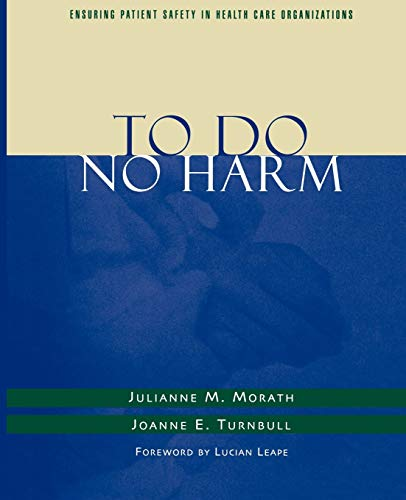 9781118016107: To Do No Harm: Ensuring Patient Safety in Health Care Organizations