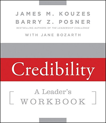 Strengthening Credibility: A Leader's Workbook (J-B Leadership Challenge: Kouzes/...