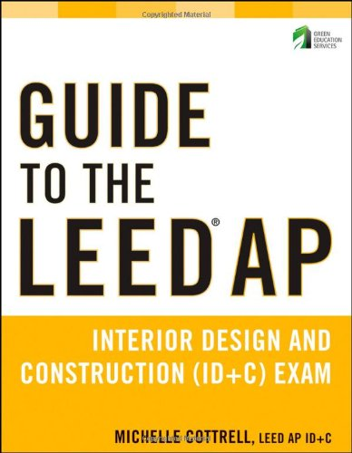 9781118017494: Guide to the LEED AP Interior Design and Construction (ID+C) Exam