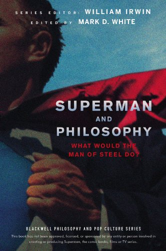 9781118018095: Superman and Philosophy: What Would the Man of Steel Do?