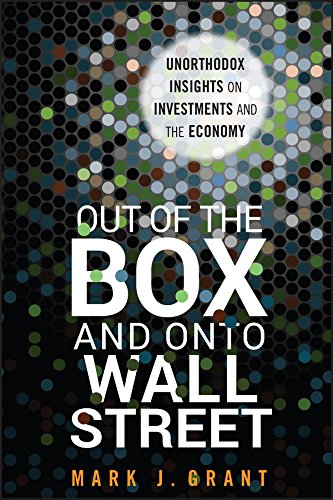 9781118018101: Out of the Box and onto Wall Street: Unorthodox Insights on Investments and the Economy