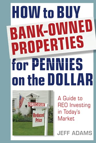 9781118018347: How to Buy Bank-Owned Properties for Pennies on the Dollar: A Guide To REO Investing In Today's Market